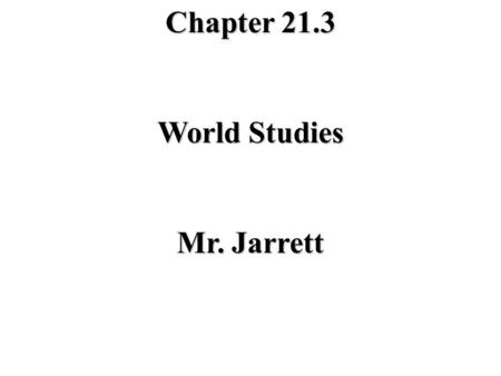 Chapter 21.3 World Studies Mr. Jarrett. I.The Nat'l Convention A. Delegates were elected by universal manhood suffrage. 1. Delegates were divided into.