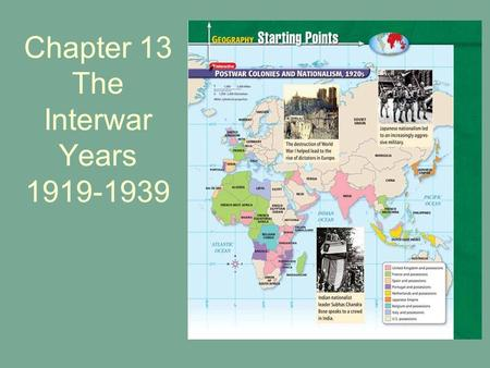 Chapter 13 The Interwar Years 1919-1939. What was happening in China when we last visited there? Western powers wished to divide up China and claim the.