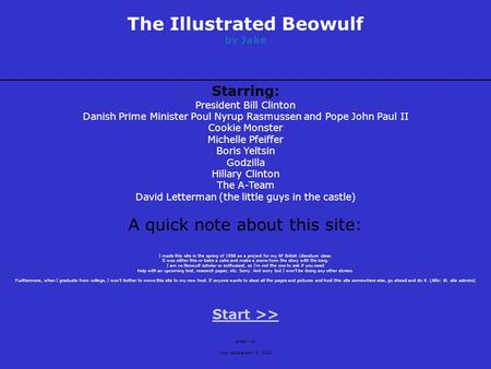 The Illustrated Beowulf by Jake Starring: President Bill Clinton Danish Prime Minister Poul Nyrup Rasmussen and Pope John Paul II Cookie Monster Michelle.