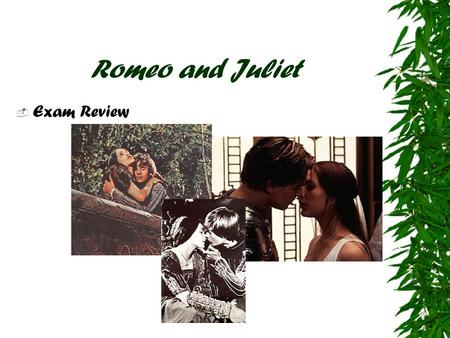Romeo and Juliet  Exam Review. Name That Character.