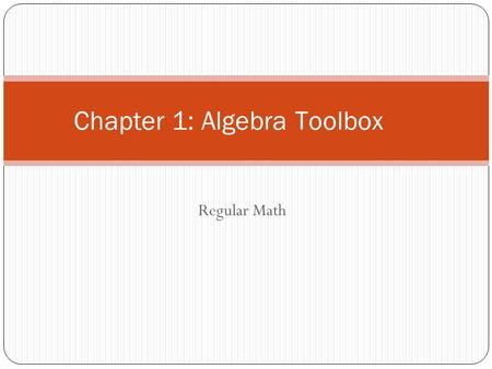 Regular Math Chapter 1: Algebra Toolbox. Section 1.1: Variables and Expressions Vocabulary… Variable – a letter than represents a number Coefficient –