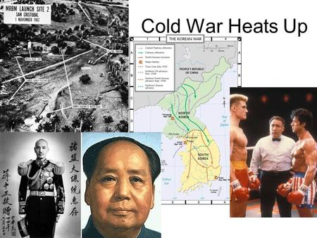 Cold War Heats Up. Chinese Communist Revolution a.In China, there had been a long battle for control between the Nationalists and the Communists. b.During.
