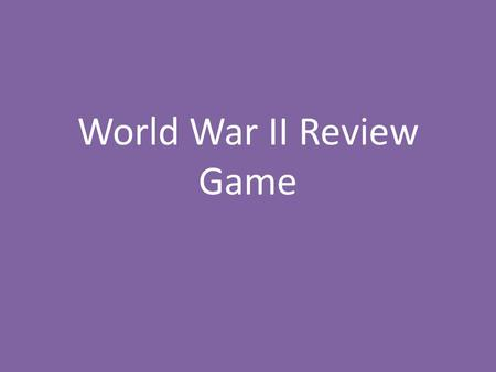 World War II Review Game. How WWI led to WWII Great Britain and France wanted to avoid war so they followed this policy of giving into Hitler's demands.