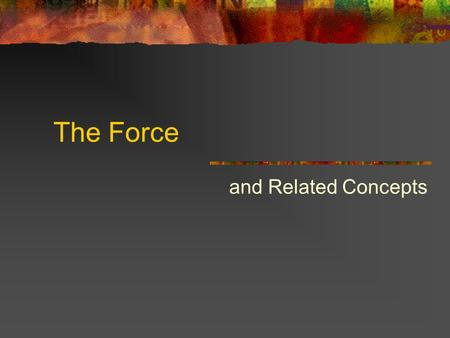The Force and Related Concepts.