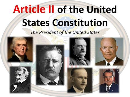 Article II of the United States Constitution The President of the United States.