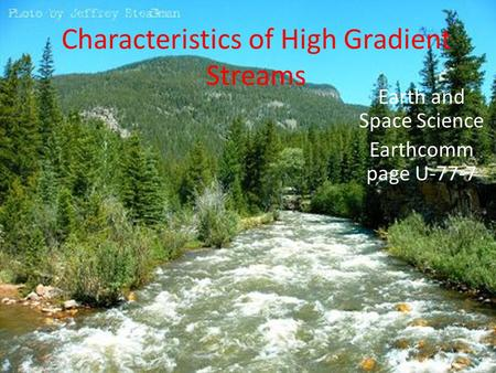 Characteristics of High Gradient Streams Earth and Space Science Earthcomm page U-77-7.