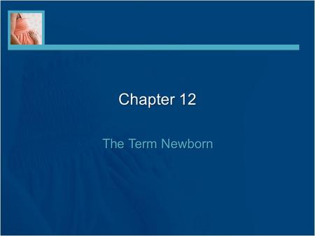 Chapter 12 The Term Newborn.