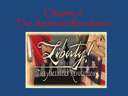 Chapter 6 The American Revolution. Warm-up There were two Continental Congresses, what were the accomplishments of both?