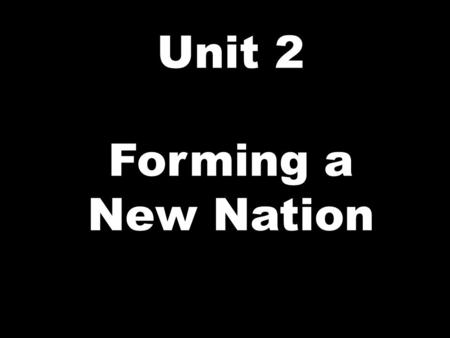 "Unit 2 Forming a New Nation. Warm-up What do you know about life in ""America"" at this point? (It is about 1750)"
