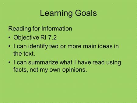 Learning Goals Reading for Information Objective RI 7.2