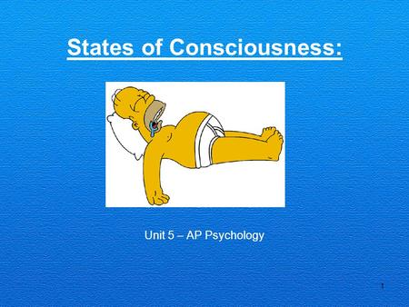 1 States of Consciousness: Unit 5 – AP Psychology.