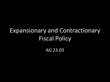Expansionary and Contractionary Fiscal Policy AG 23.03.