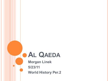 A L Q AEDA Morgan Linek 5/23/11 World History Per.2.