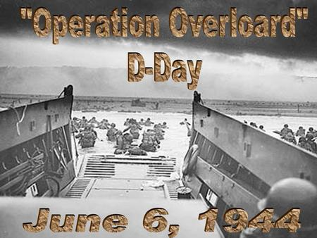 D-Day was the largest seaborne invasion in history and was the turning point in World War II.D-Day was the largest seaborne invasion in history and was.