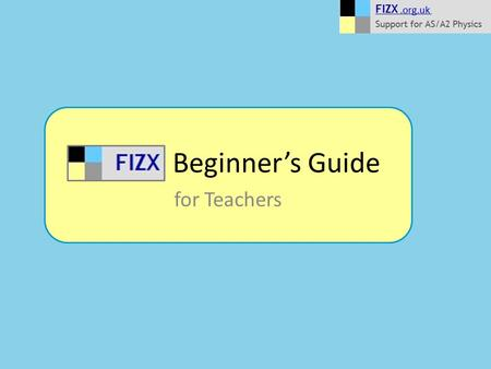 Beginner's Guide for Teachers. Contents Page Inviting students to join FIZX Responding to a FIZX invitation Accepting a FIZX invitation without a wikidot.
