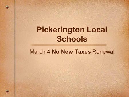 Pickerington Local Schools March 4 No New Taxes Renewal.