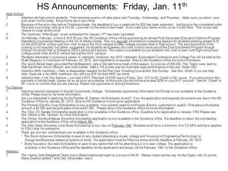 HS Announcements: Friday, Jan. 11 th High School 1.Attention all high school students. First semester exams will take place next Tuesday, Wednesday, and.