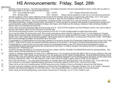 HS Announcements: Friday, Sept. 28th High School 1.Attention Juniors & Seniors. The following institutions and military branches will have representatives.