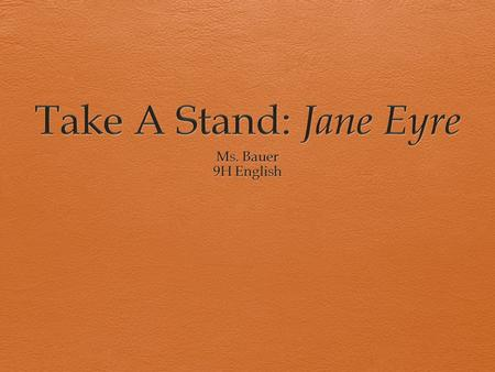 Instructions  You will hear a series of statements about Jane Eyre.  If you AGREE with the statement, MOVE TOWARDS THE WINDOWS.  If you DISAGREE with.