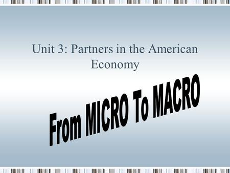 Unit 3: Partners in the American Economy Chapter 7 -Market Structures The inevitable tendency in capitalism is the accumulation of wealth. According.