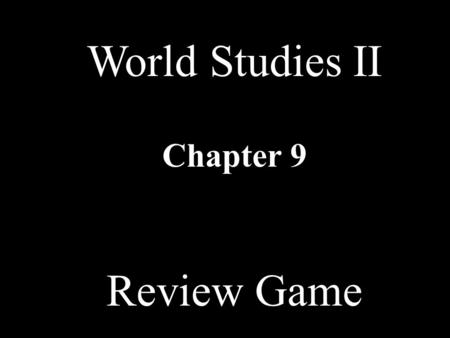 World Studies II Chapter 9 Review Game Industrialization Way of LifeAmerica & Europe Economic Philosophers UnionsMISC 10 20 30 40 50 60 70 80 90 100.