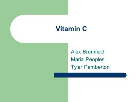 Vitamin C Alex Brumfield Maria Peoples Tyler Pemberton.