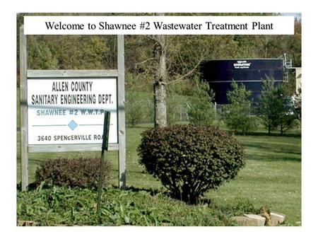 Welcome to Shawnee #2 Wastewater Treatment Plant.