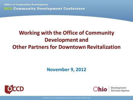 Working with the Office of Community Development and Other Partners for Downtown Revitalization November 9, 2012.