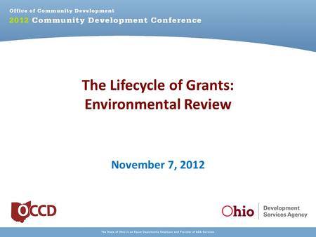 The Lifecycle of Grants: Environmental Review November 7, 2012.