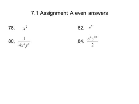 7.1 Assignment A even answers 78. 82. 80. 84.. 7.1 nth Roots and Rational Exponents Notes B Example 3: Approximating a Root with a Calculator Use a calculator.