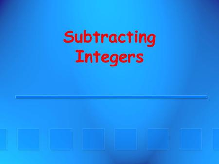 Subtracting Integers. Integers +1 Integers Positive and negative numbers cancel each other. +1+ (-1) = 00.