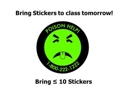 Bring Stickers to class tomorrow!