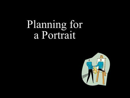 Planning for a Portrait. Timeline Ready Introduction to portraits (Today) Set How to take a good picture (Today) Go! Picture (that you staged/took) DUE: