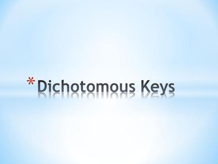 Dichotomous Keys.