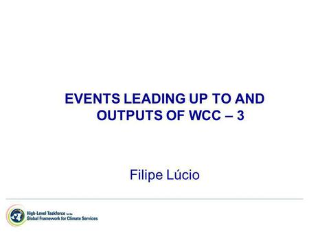 EVENTS LEADING UP TO AND OUTPUTS OF WCC – 3 Filipe Lúcio.