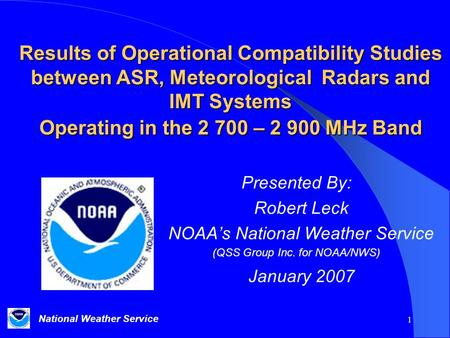 National Weather Service 1 Results of Operational Compatibility Studies between ASR, Meteorological Radars and IMT Systems Operating in the 2 700 – 2 900.
