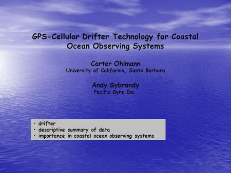 GPS-Cellular Drifter Technology for Coastal Ocean Observing Systems
