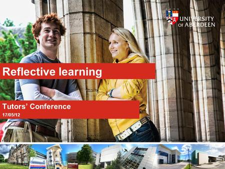Reflective learning Tutors' Conference 17/05/12.