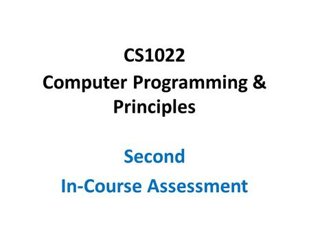 CS1022 Computer Programming & Principles Second In-Course Assessment.