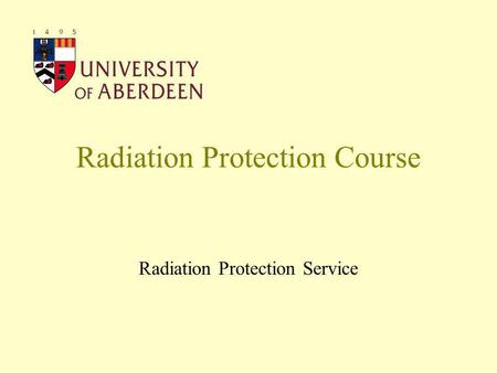 Radiation Protection Course Radiation Protection Service.