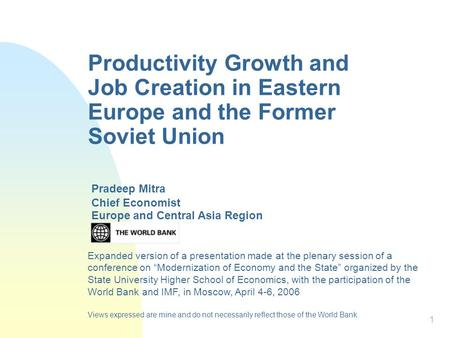 1 Productivity Growth and Job Creation in Eastern Europe and the Former Soviet Union Europe and Central Asia Region Pradeep Mitra Chief Economist Expanded.