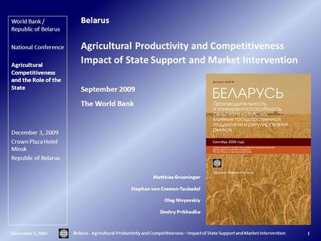 December 3, 2009 Belarus - Agricultural Productivity and Competitiveness – Impact of State Support and Market Intervention 1 Belarus Agricultural Productivity.