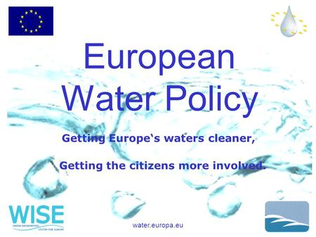 Water.europa.eu European Water Policy Getting Europe's waters cleaner, Getting the citizens more involved.