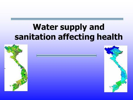 Water supply and sanitation affecting health. Presentation overview Objectives Last decade WSS coverage Vietnam National Health Survey Diarrheal illness.
