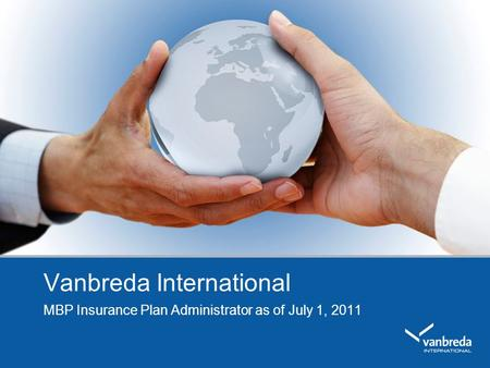 Vanbreda International MBP Insurance Plan Administrator as of July 1, 2011.