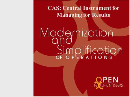 CAS: Central Instrument for Managing for Results.