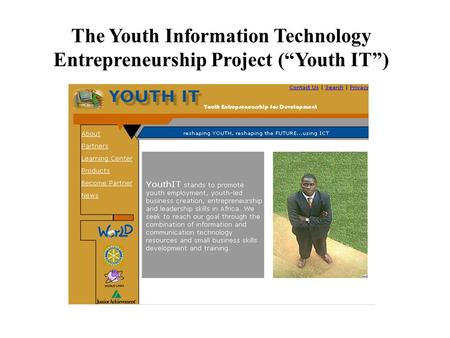 "The Youth Information Technology Entrepreneurship Project (""Youth IT"")"