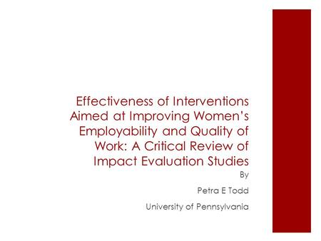 Effectiveness of Interventions Aimed at Improving Women's Employability and Quality of Work: A Critical Review of Impact Evaluation Studies By Petra E.