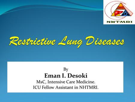By Eman I. Desoki MsC, Intensive Care Medicine. ICU Fellow Assistant in NHTMRI.