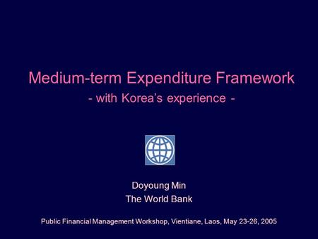 Medium-term Expenditure Framework - with Korea's experience -